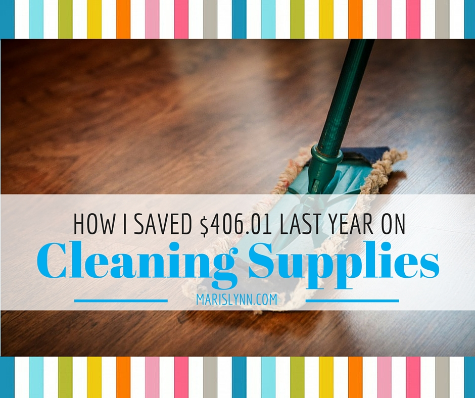 How I Saved $406.01 on Cleaning Supplies Last Year