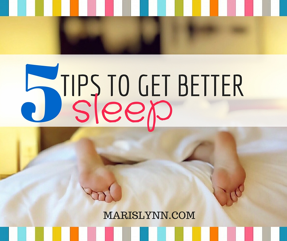 5 Tips to Get Better Sleep