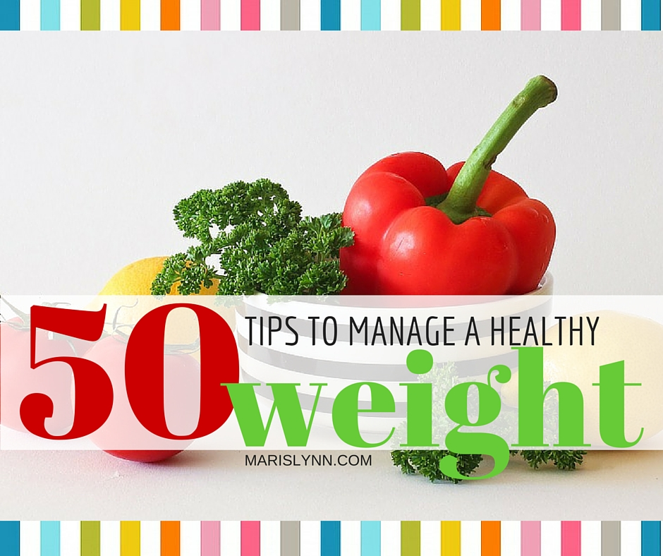 50 Tips to Manage a Healthy Weight