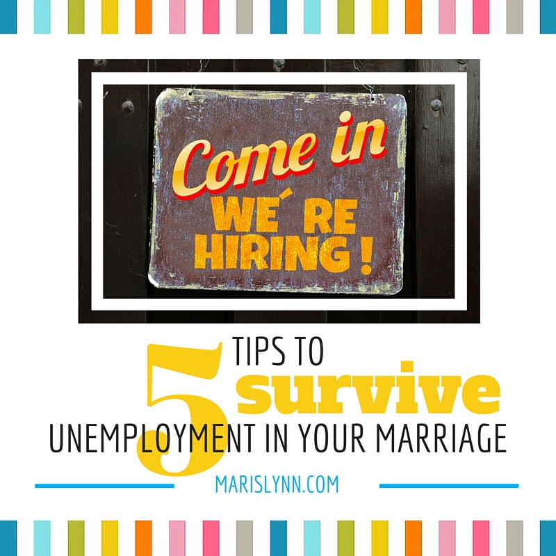 5 Tips to Survive Unemployment in your Marriage