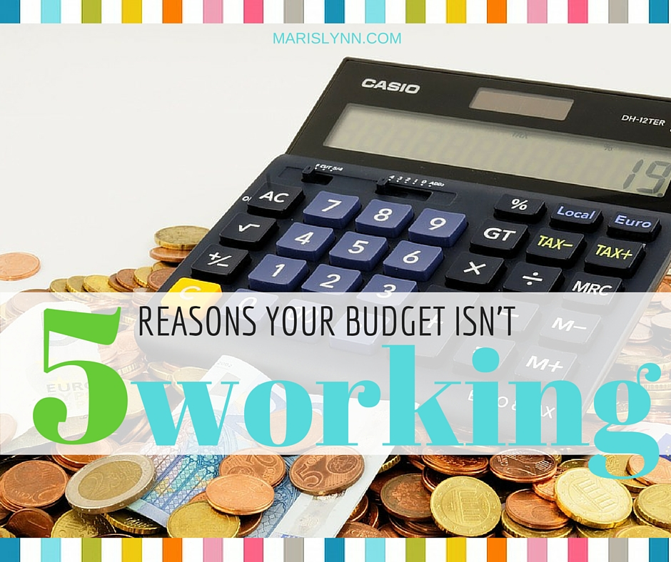 5 Reasons your Budget Doesn'tWork